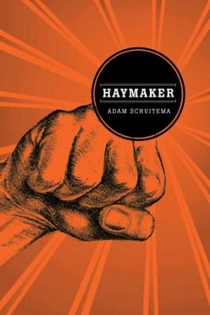 AdamSchuitemaHaymaker(1).jpg